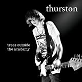 Songtexte von Thurston Moore - Trees Outside the Academy