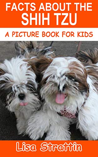 Facts About the Shih Tzu (A Picture Book for Kids, Vol 260) (English Edition)