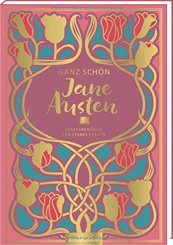 Ganz schön Jane Austen: Lesevergnügen für starke Frauen