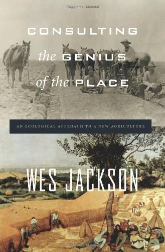 Consulting the Genius of the Place: An Ecological Approach to a New Agriculture by Wes Jackson (2011-10-04) par Wes Jackson;