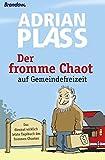 Der fromme Chaot auf Gemeindefreizeit: Das diesmal wirklich letzte Tagebuch des frommen Chaoten
