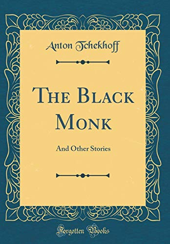 The Black Monk: And Other Stories (Classic Reprint)