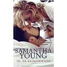 To co najwaĹzniejsze (pocket) - Samantha Young [KSIÄĹťKA]