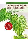 Entzündliches Rheuma natürlich behandeln: Heilmittel, die für Linderung sorgen. Das können Sie selbst tun. Entzündungshemmende Rezepte für Rheumatiker