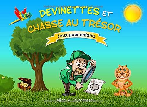 Devinettes et chasse au trésor: Jeux pour enfants par Alina A. Dumitrescu