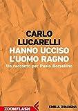 Hanno ucciso l'Uomo Ragno: Un racconto per Paolo Borsellino (L'agenda ritrovata)