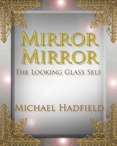 The Looking Glass Self (Mirror  Mirror Book 1) (English Edition) (Looking Glass Self)