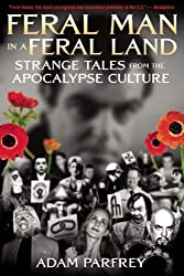 Feral Man in a Feral Land: Strange Tales from the Apocalypse Culture