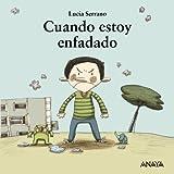 Cuando estoy enfadado (Primeros Lectores (1-5 Años) - Mi Primera Sopa De Libros)