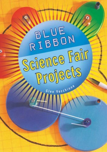 blue-ribbon-science-fair-projects-by-glen-vecchione-2008-02-05