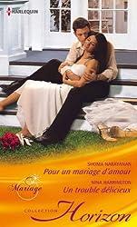 Pour un mariage d'amour - Un trouble délicieux (Horizon)