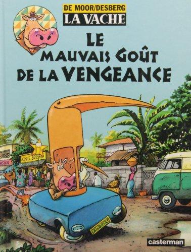 La Vache, tome 7 : Le mauvais goût de la vengeance