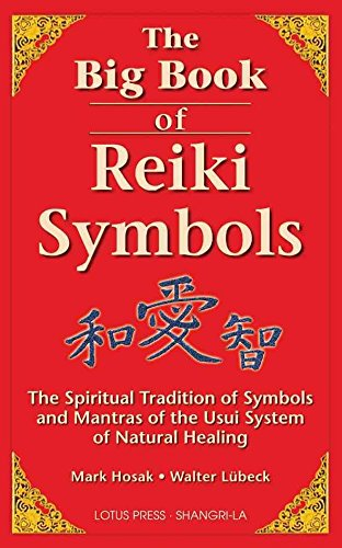 [(The Big Book of Reiki Symbols : The Spiritual Transition of Symbols and Mantras of the Usui System of Natural Healing)] [By (author) Mark Hosak ] published on (November, 2006)