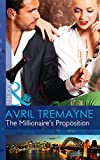 The Millionaire's Proposition (Mills & Boon Modern) (Sydney's Most Eligible..., Book 2)