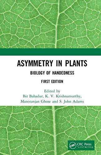 Asymmetry in Plants: Biology of Handedness
