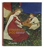 Strasbourg 1400. Un foyer d'art dans l'Europe gothique