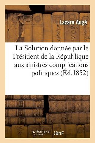 La Solution donnée par le Président de la République aux