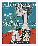 Pablo Picasso (1881-1973): Meisterwerke - Pablo Picasso