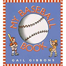 [(My Baseball Book)] [By (author) Gail Gibbons] published on (August, 2000)