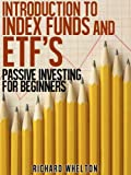 Introduction to Index Funds and ETF's - Passive Investing for Beginners (English Edition)