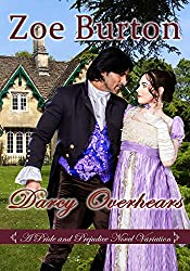 Darcy Overhears: A Pride & Prejudice Novel Variation