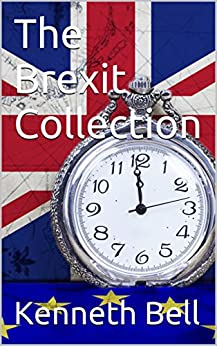 The Brexit Collection by [Bell, Kenneth]