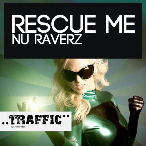 Nu Raverz - Rescue Me