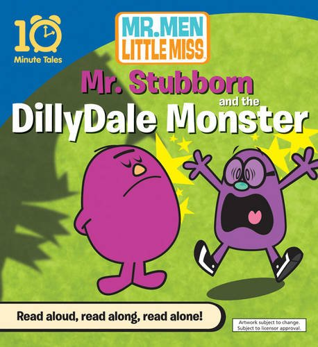 Mr. Stubborn and the DillyDale monster.