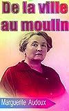 De la ville au moulin (French Edition)