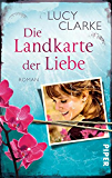 Die Landkarte der Liebe: Roman (German Edition)