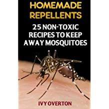Homemade Repellents: 25 Non-Toxic Recipes To Keep Away Mosquitoes