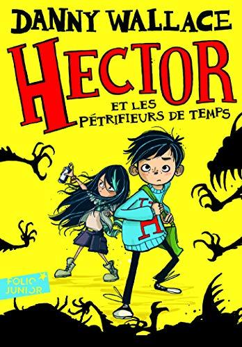 Hector et les Pétrifieurs de temps par Danny Wallace