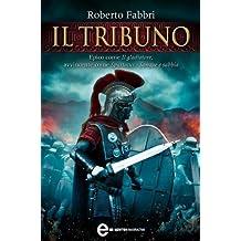 Il tribuno (Il destino dell'imperatore Vol. 1) (Italian Edition)
