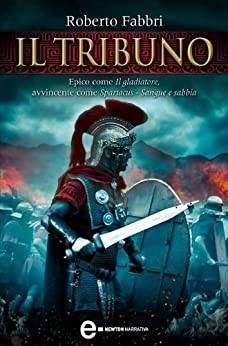 Il tribuno (Il destino dell'imperatore Vol. 1) (Italian Edition)