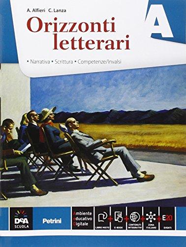 Orizzonti letterari. Vol. A: Narrativa. Per le Scuole superiori. Con e-book. Con espansione online