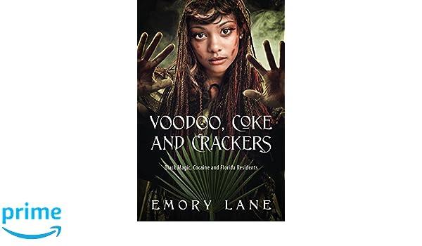 Voodoo, Coke and Crackers: Black Magic, Cocaine and Florida