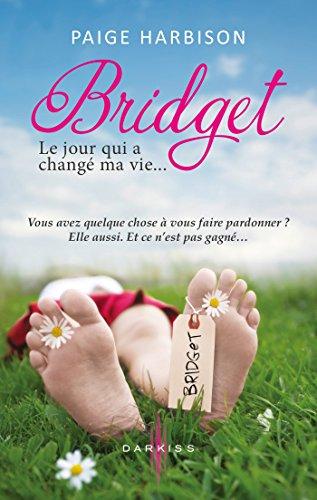 Bridget, le jour qui a changé ma vie