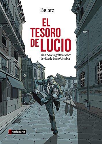 El tesoro de Lucio: Una novela gráfica sobre la vida de Lucio Urtubia (Orreaga) por Mikel Aingeru Santos Martínez