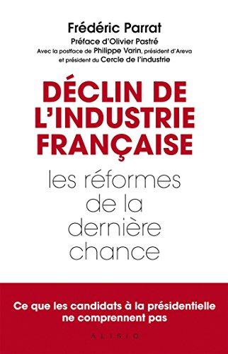 Dclin de l'industrie franaise: Les rformes de la dernire chance
