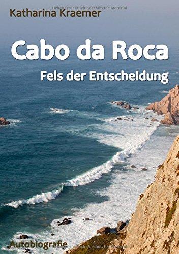 Kraemer, Katharina - Cabo da Roca: Fels der Entscheidung