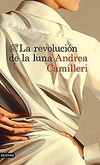 La revolución de la luna par Andrea Camilleri