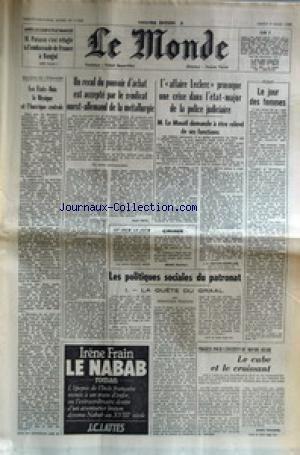 MONDE (LE) [No 11542] du 09/03/1982 - APRES LE COUP D'ETAT MANQUE A BANGUI - M. PATASSE - LES ETATS-UNIS - LE MEXIQUE ET L'AMERIQUE CENTRALE - RECUL DU POUVOIR D'ACHAT - LE SYNDICAT OUEST-ALLEMAND DE LA METALLURGIE - AFFAIRE LECLERC ET POLICE JUDICIAIRE - M. LE MOUEL - LE JOUR DES FEMMES - LES POLITIQUES SOCIALES DU PATRONAT PAR POUCHIN - L'INSTITUT DU MONDE ARABE.