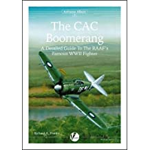 The CAC Boomerang: A Detailed Guide to the RAAF's Famous WWII Fighter (Airframe Album) by Richard A. Franks (2013-07-01)