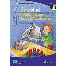Fridolins musikalischer Adventskalender: 24 Lieder und Geschichten zur Weihnachtszeit - mit CD und Fensterbild-Kalender