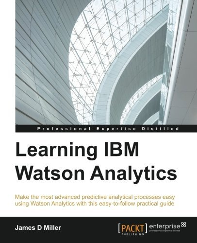 Learning IBM Watson Analytics by James D Miller (2016-03-28)