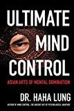 Ultimate Mind Control: Asian Arts of Mental Domination