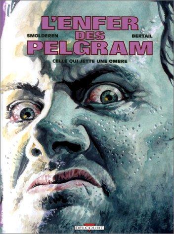 L'Enfer des Pelgram, tome 2 : Celle qui jette une ombre