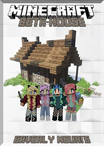 Create Your Own Beta-House in Minecraft Guide: (An Unofficial Minecraft Book) (English Edition) -