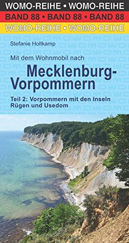 Mit dem Wohnmobil nach Mecklenburg-Vorpommern: Teil 2: Vorpommern mit den Inseln Rügen und Usedom (Womo-Reihe, Band 88)