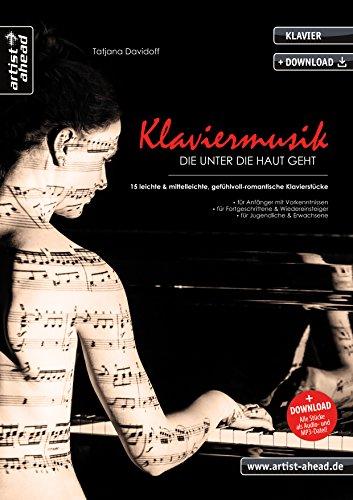 Klaviermusik, die unter die Haut geht: 15 leichte & mittelleichte, gefühlvoll-romantische Klavierstücke für Kinder, Jugendliche & Erwachsene (inkl. Download). Piano. Klaviernoten.